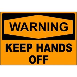 warning keep hands off
